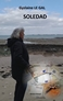 SOLEDAD (amour-suspense-thriller) Dans ce nouveau roman d'amour sur fond d'intrigue policière,  où se mêle la tendresse, l'aventure, le crime, la violence, l'auteure nous emporte dans une histoire étonnante qui deviendra  singulière.  Une tension omniprésente, des surprises