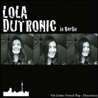 Lola Dutronic - Je t'aime, je t'aime LolaDutronic